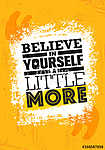 Believe In Yourself A little More. Inspiring Creative Motivation Quote Poster Template. Vector Typography Banner (id: 16600)