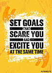 Set Goals That Scare You And Excite You At The Same Time. Inspiring Creative Motivation Quote Poster Template vászonkép, poszter vagy falikép