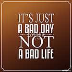 Ez csak egy rossz nap, nem rossz élet. Idézetek tipográfia (id: 9616) poszter
