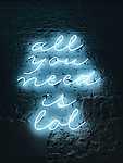 All you need is LOL - Neon felirat (id: 17217)