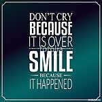 Ne sírj, mert vége, mosolyog, mert történt, Idézetek (id: 9621) vászonkép