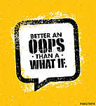 Better an Oops than a What if motivation quote vector illustration. (id: 16622)