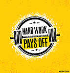 Hard Work Pays Off. Inspiring Workout and Fitness Gym Motivation Quote Illustration Sign. Creative Strong Sport vászonkép, poszter vagy falikép