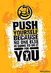 Push Yourself Because No One Else Is Going To Do It For You Creative Grunge Motivation Quote. Typography Vector Concept vászonkép, poszter vagy falikép