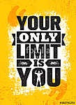 Your Only Limit Is You. Inspiring Creative Motivation Quote Poster Template. Vector Typography Banner Design Concept vászonkép, poszter vagy falikép