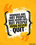 Winners Are Not Those Who Never Fail, But People Who Never Quit. Inspiring Creative Motivation Quote Poster Template vászonkép, poszter vagy falikép