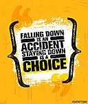 Falling Down Is An Accident Staying Down Is A Choice. Inspiring Creative Motivation Quote Poster Template Typography vászonkép, poszter vagy falikép