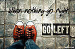 When nothing go right, go left : motivational quotation vászonkép, poszter vagy falikép