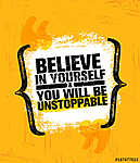 Believe In Yourself And You Will Be Unstoppable. Inspiring Creative Motivation Quote Poster Template. Vector Typography vászonkép, poszter vagy falikép