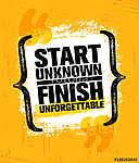Start Unknown Finish Unforgettable. Inspiring Creative Motivation Quote Poster Template. Vector Typography Banner (id: 16580) vászonkép