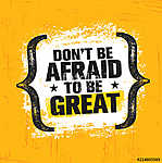 Do Not Be Afraid To Be Great. Inspiring Creative Motivation Quote Poster Template. Vector Typography Banner (id: 16584)