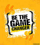 Be The Game Changer. Inspiring Creative Motivation Quote Poster Template. Vector Typography Banner Design Concept vászonkép, poszter vagy falikép