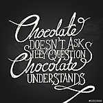 CHOCOLATE UNDERSTANDS - kifejezés - táblán (id: 6891)