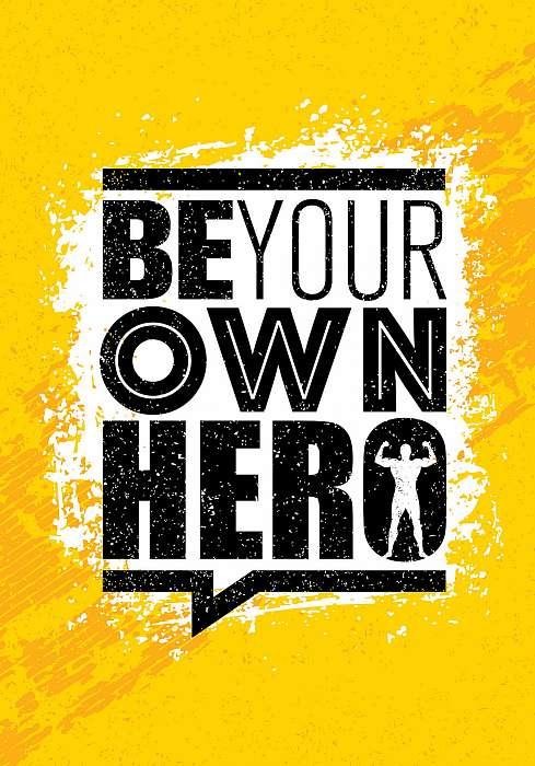 Legyél a saját hősöd. Fitnesz edzés tornaterem motiválása Idézet, Premium Kollekció