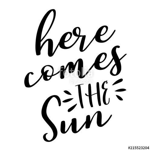 Here comes the Sun - lettering message. Hand drawn phrase. Handwritten modern brush calligraphy. Good for scrap booking, posters, Premium Kollekció